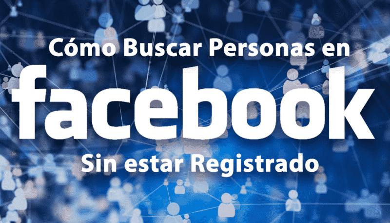 cómo buscar personas en Facebook sin estar registrado