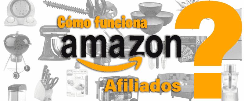 cómo funciona el programa de afiliados de Amazon